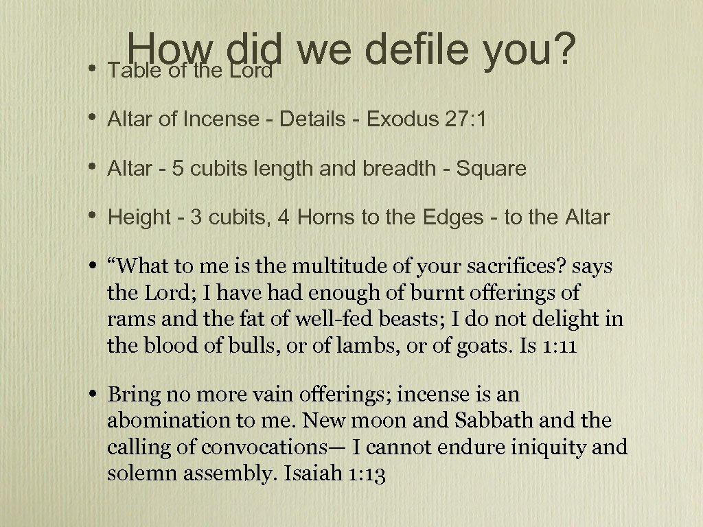How did we defile you? • Table of the Lord • Altar of Incense