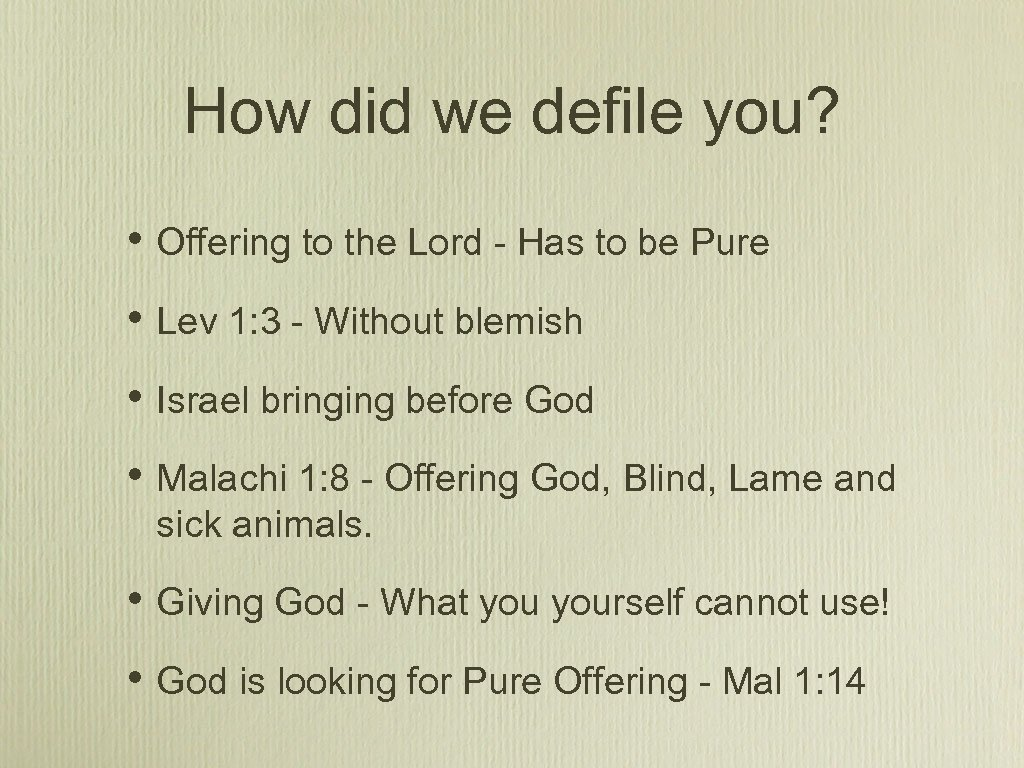 How did we defile you? • Offering to the Lord - Has to be