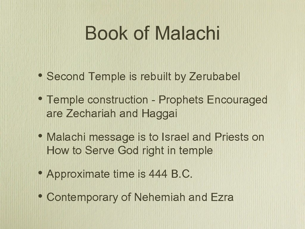 Book of Malachi • Second Temple is rebuilt by Zerubabel • Temple construction -
