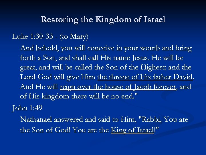 Restoring the Kingdom of Israel Luke 1: 30 -33 - (to Mary) And behold,