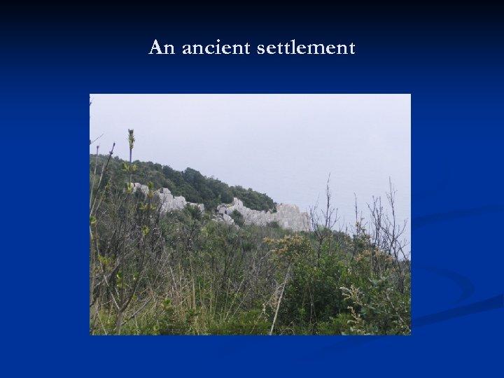 An ancient settlement