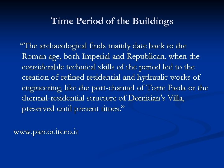 """Time Period of the Buildings """"The archaeological finds mainly date back to the Roman"""
