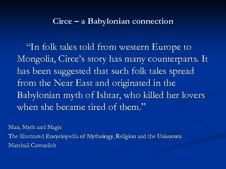 """Circe – a Babylonian connection """"In folk tales told from western Europe to Mongolia,"""