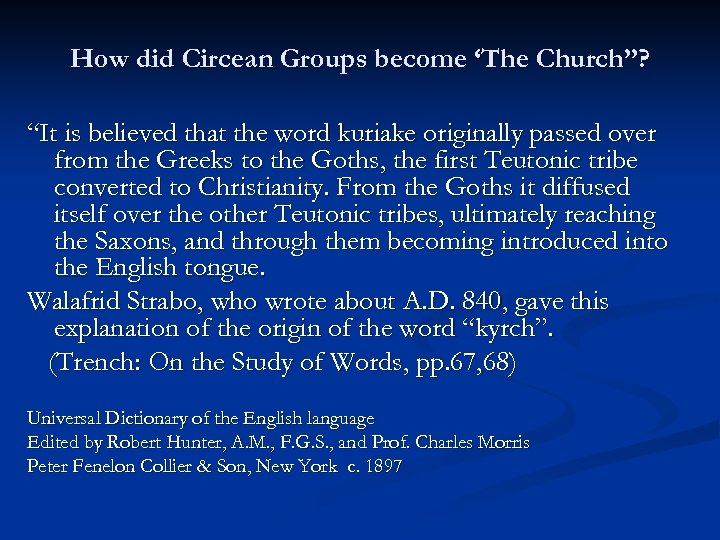 """How did Circean Groups become 'The Church""""? """"It is believed that the word kuriake"""