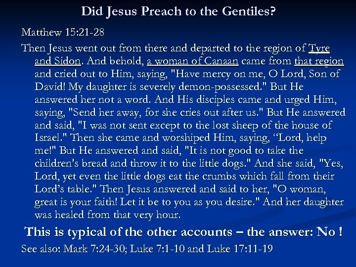 Did Jesus Preach to the Gentiles? Matthew 15: 21 -28 Then Jesus went out