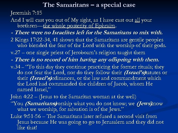 The Samaritans – a special case Jeremiah 7: 15 And I will cast you