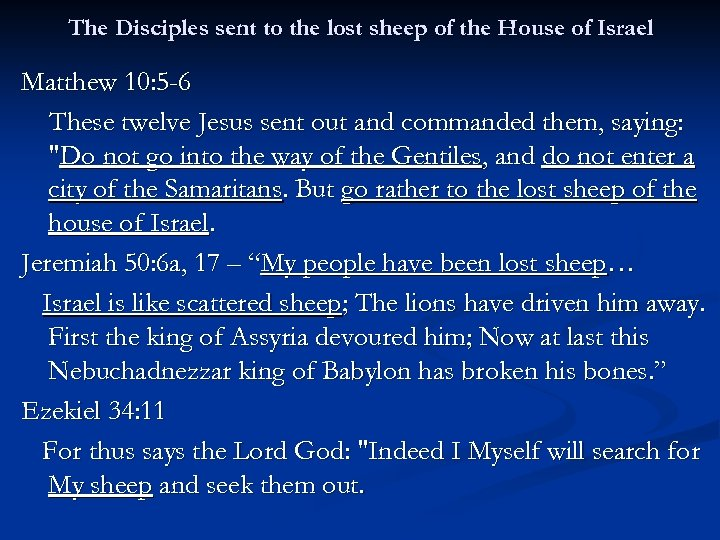 The Disciples sent to the lost sheep of the House of Israel Matthew 10:
