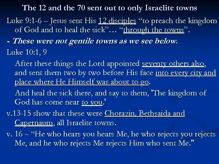 The 12 and the 70 sent out to only Israelite towns Luke 9: 1