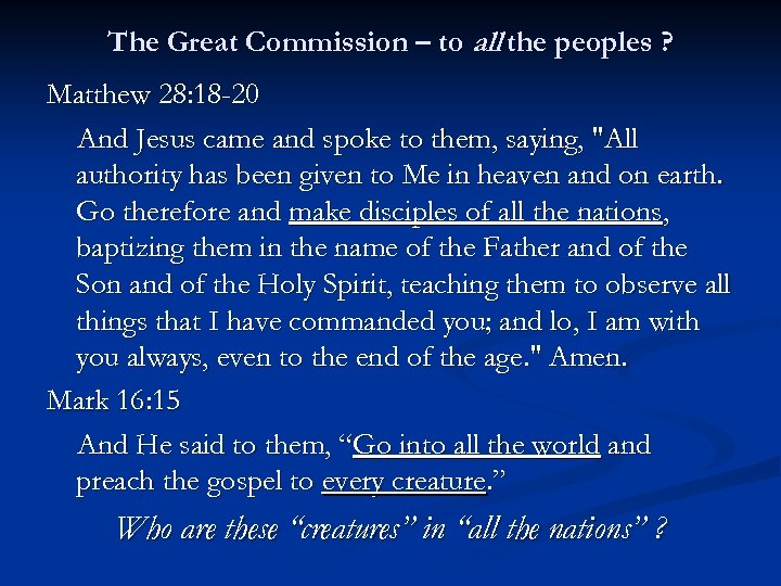 The Great Commission – to all the peoples ? Matthew 28: 18 -20 And