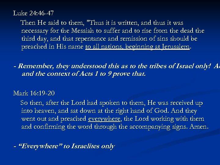 Luke 24: 46 -47 Then He said to them,