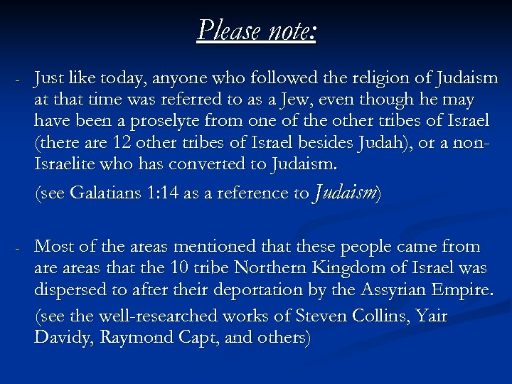 Please note: - Just like today, anyone who followed the religion of Judaism at