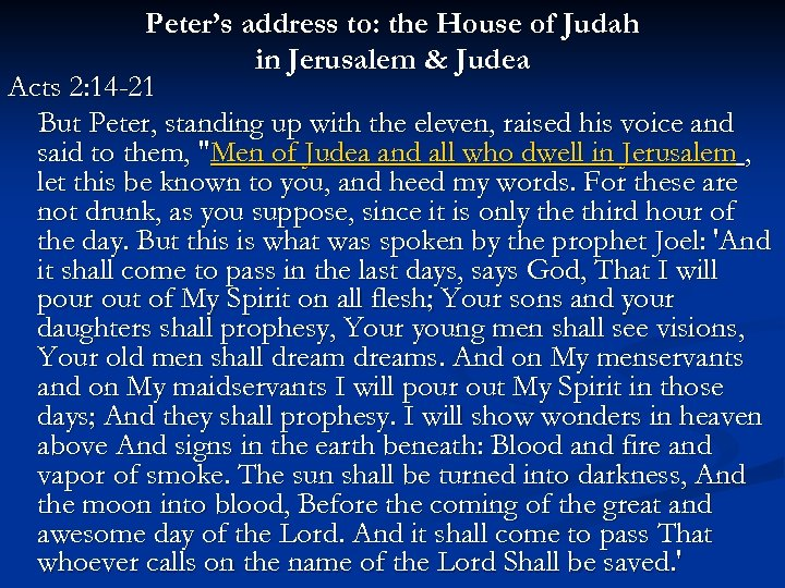 Peter's address to: the House of Judah in Jerusalem & Judea Acts 2: 14