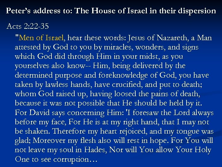 Peter's address to: The House of Israel in their dispersion Acts 2: 22 -35