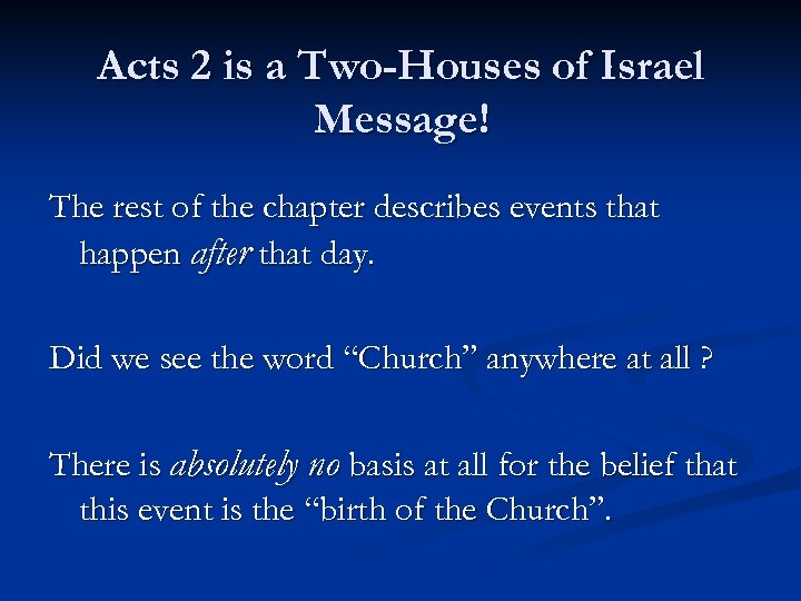 Acts 2 is a Two-Houses of Israel Message! The rest of the chapter describes