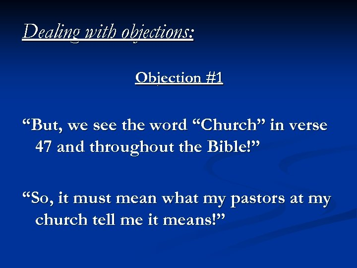 """Dealing with objections: Objection #1 """"But, we see the word """"Church"""" in verse 47"""