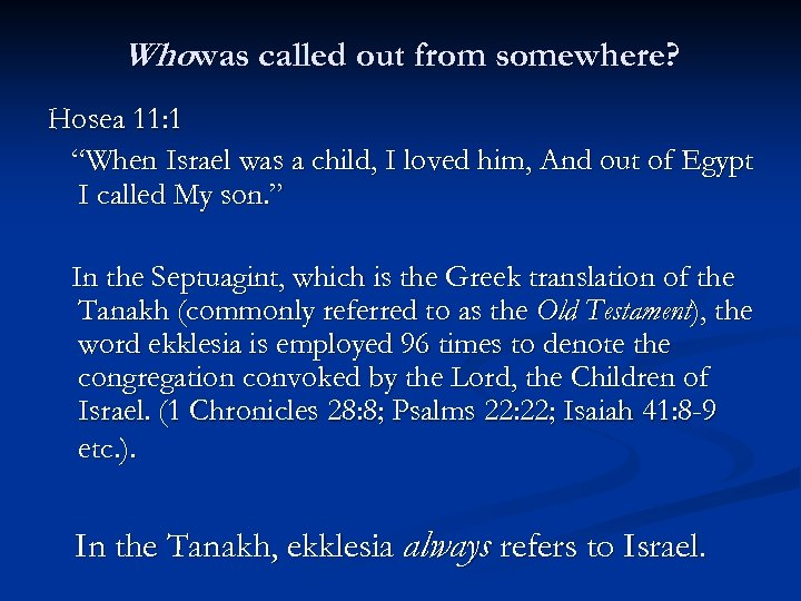"""Whowas called out from somewhere? Hosea 11: 1 """"When Israel was a child, I"""