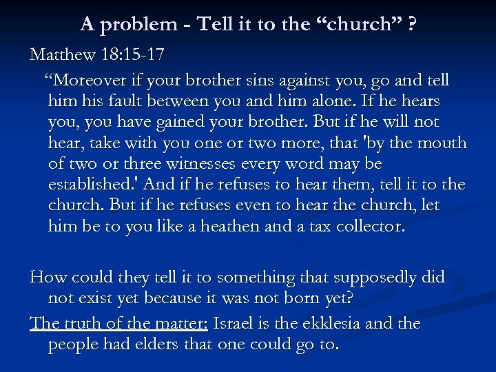 """A problem - Tell it to the """"church"""" ? Matthew 18: 15 -17 """"Moreover"""