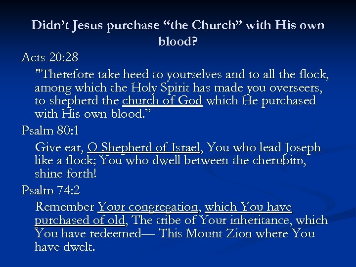 """Didn't Jesus purchase """"the Church"""" with His own blood? Acts 20: 28"""