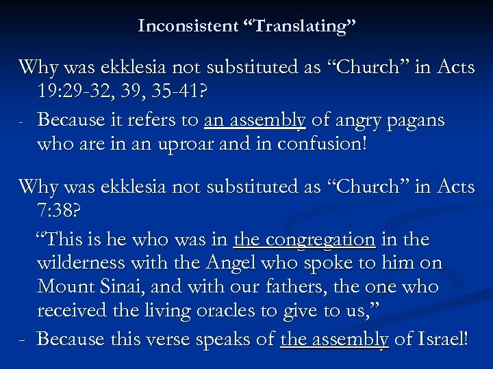 """Inconsistent """"Translating"""" Why was ekklesia not substituted as """"Church"""" in Acts 19: 29 -32,"""