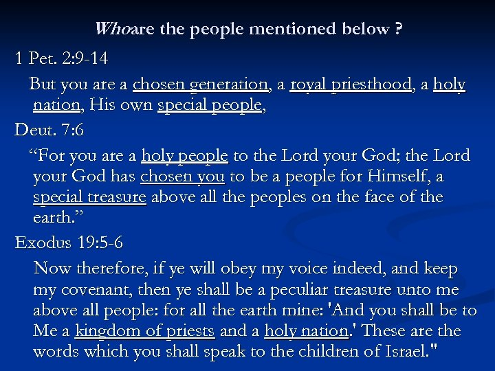Whoare the people mentioned below ? 1 Pet. 2: 9 -14 But you are