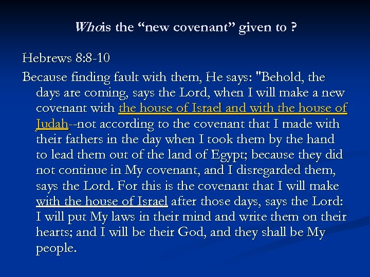 """Whois the """"new covenant"""" given to ? Hebrews 8: 8 -10 Because finding fault"""