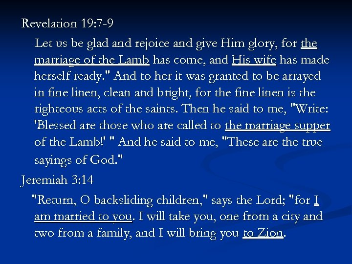 Revelation 19: 7 -9 Let us be glad and rejoice and give Him glory,