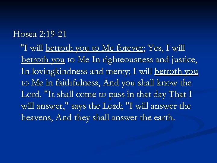 Hosea 2: 19 -21
