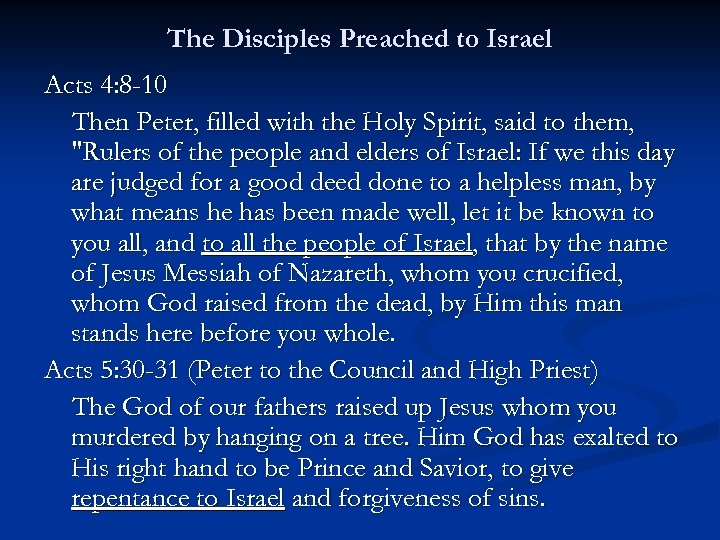The Disciples Preached to Israel Acts 4: 8 -10 Then Peter, filled with the