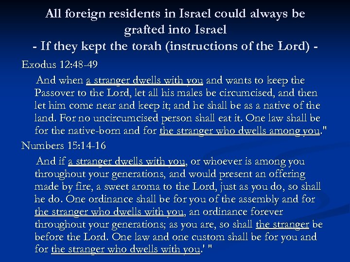 All foreign residents in Israel could always be grafted into Israel - If they