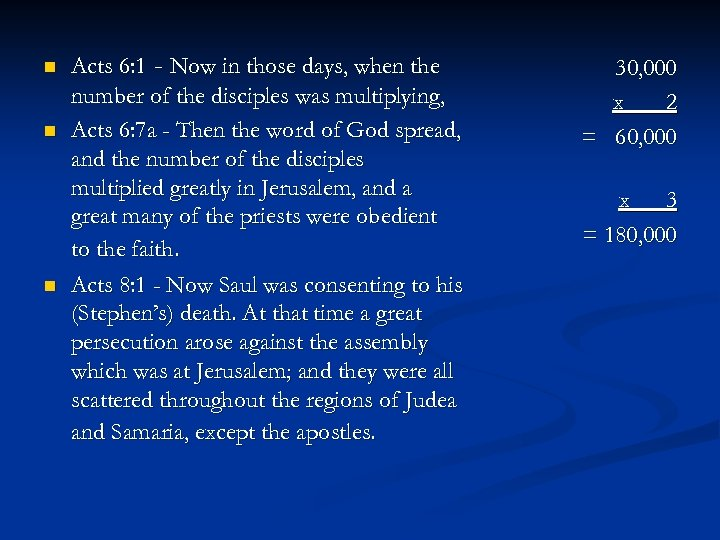 n n n Acts 6: 1 - Now in those days, when the number