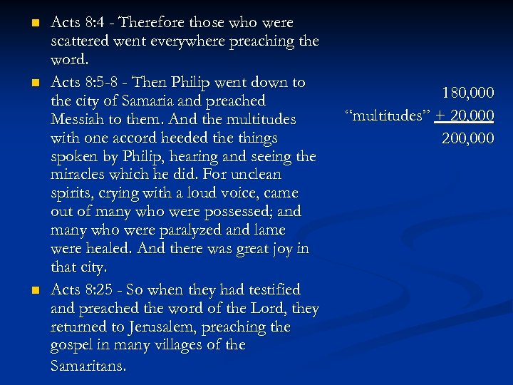n n n Acts 8: 4 - Therefore those who were scattered went everywhere