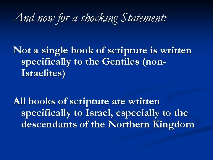 And now for a shocking Statement: Not a single book of scripture is written