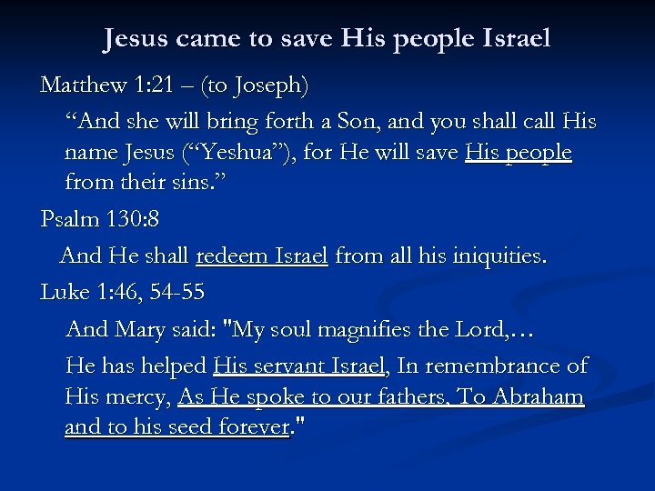"""Jesus came to save His people Israel Matthew 1: 21 – (to Joseph) """"And"""