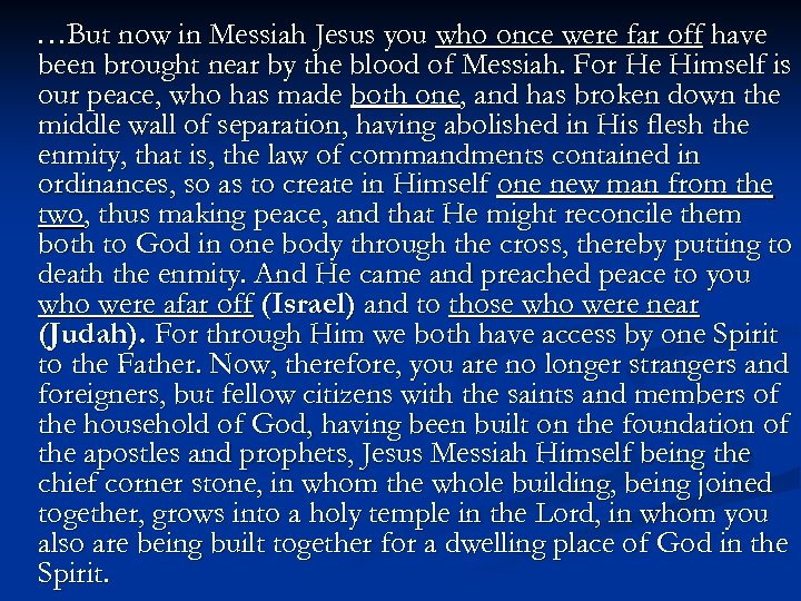 …But now in Messiah Jesus you who once were far off have been brought