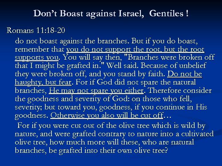 Don't Boast against Israel, Gentiles ! Romans 11: 18 -20 do not boast against