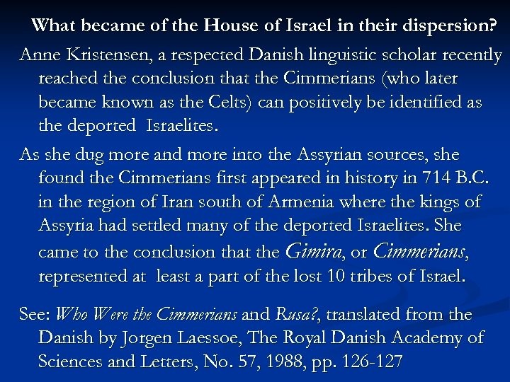 What became of the House of Israel in their dispersion? Anne Kristensen, a respected