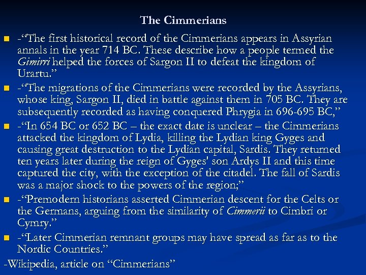 """The Cimmerians n -""""The first historical record of the Cimmerians appears in Assyrian annals"""