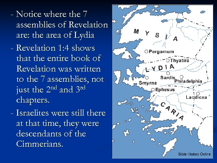 - Notice where the 7 assemblies of Revelation are: the area of Lydia -