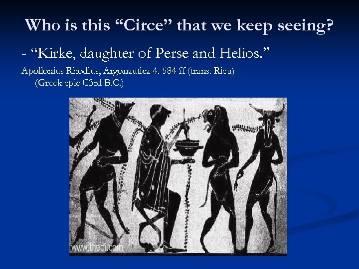 """Who is this """"Circe"""" that we keep seeing? - """"Kirke, daughter of Perse and"""