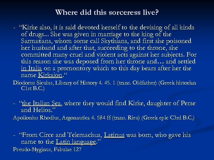 """Where did this sorceress live? - """"Kirke also, it is said devoted herself to"""