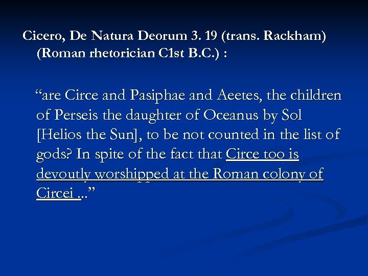 Cicero, De Natura Deorum 3. 19 (trans. Rackham) (Roman rhetorician C 1 st B.