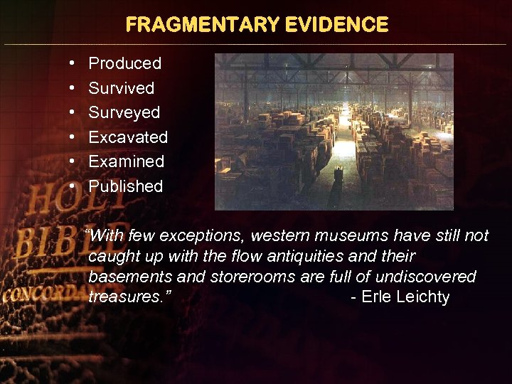 """FRAGMENTARY EVIDENCE • • • Produced Survived Surveyed Excavated Examined Published """"With few exceptions,"""