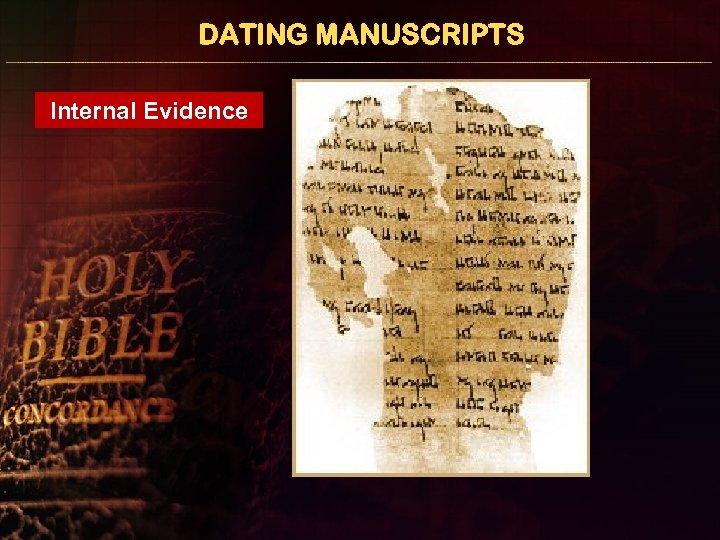 DATING MANUSCRIPTS Internal Evidence