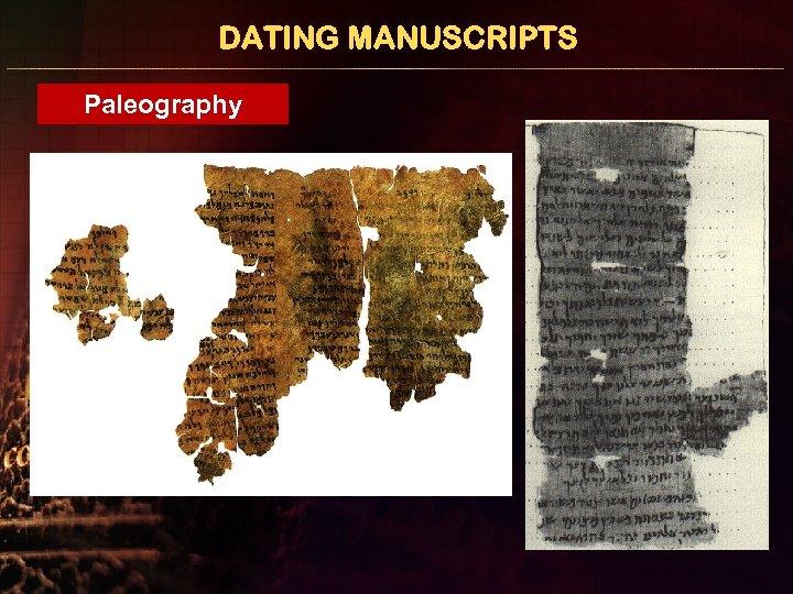DATING MANUSCRIPTS Paleography