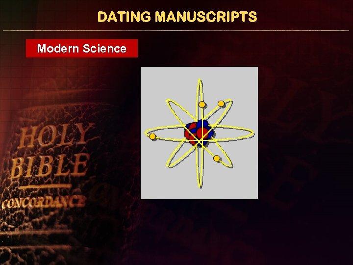 DATING MANUSCRIPTS Modern Science