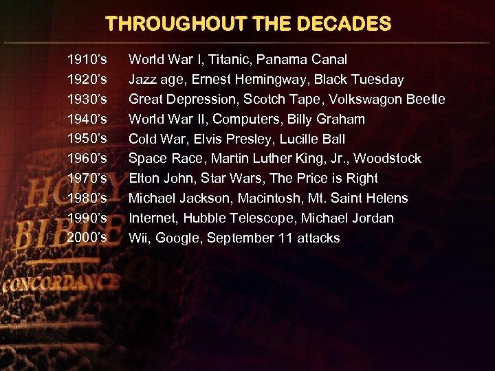 THROUGHOUT THE DECADES 1910's 1920's 1930's 1940's 1950's 1960's 1970's 1980's 1990's 2000's World