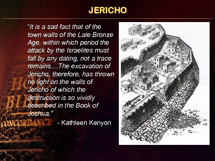 """JERICHO """"It is a sad fact that of the town walls of the Late"""