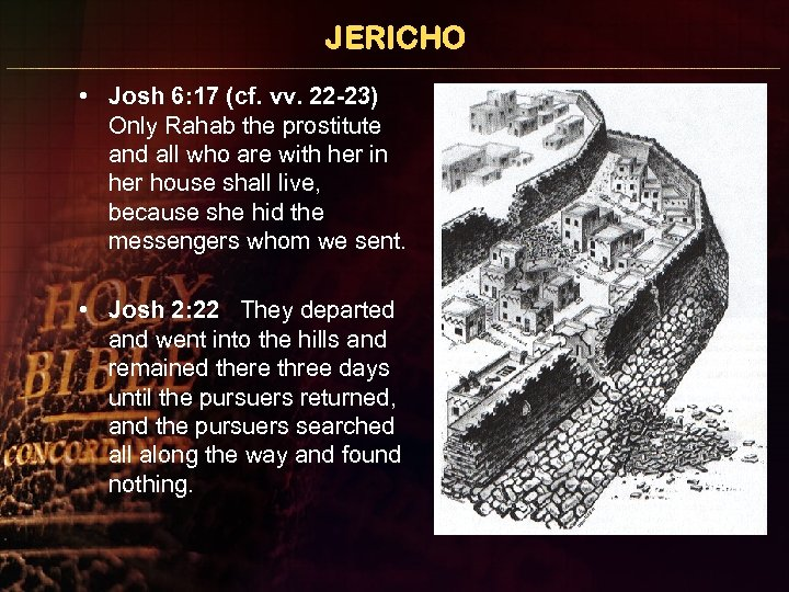 JERICHO • Josh 6: 17 (cf. vv. 22 -23) Only Rahab the prostitute and