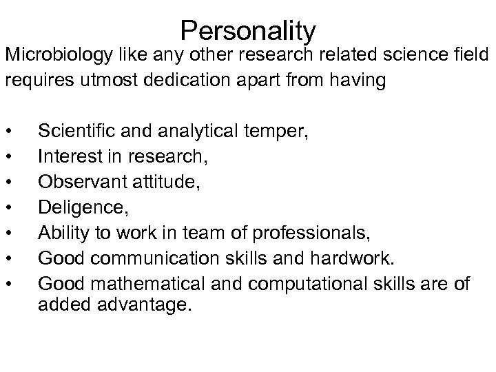 Personality Microbiology like any other research related science field requires utmost dedication apart from