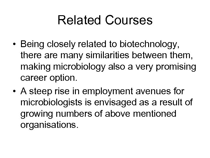 Related Courses • Being closely related to biotechnology, there are many similarities between them,